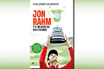 Libros – 'Jon Rahm y el milagro del golf español', por Guillermo Salmerón